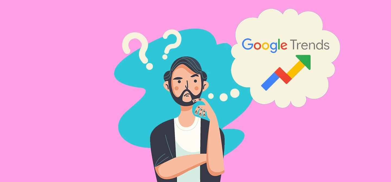 گوگل ترندز چیست؟ چرا گوگل ترندز؟